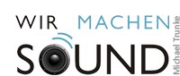 Wir machen Sound | Michael Trunke
